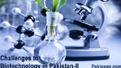 Challenges to Biotechnology in Pakistan� II :-Pakissan.com